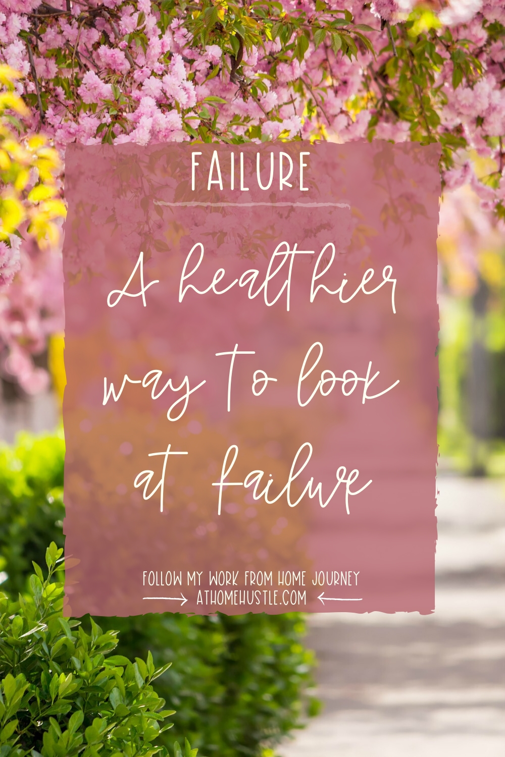Pretty pathway with A healthier way to look at failure typed out